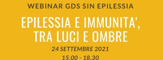 EPILESSIA E IMMUNITA',TRA LUCI E OMBRE - 24 Settembre 2021