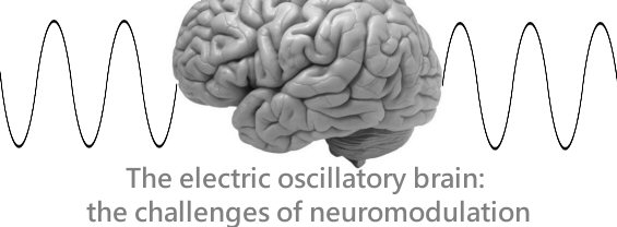 Seminario The electric oscillatory brain the challenges of neuromodulation