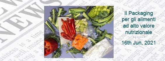 """Il packaging per gli alimenti ad alto valore nutrizionale: metodologie avanzate per nuove soluzioni (prog. """"Ortopackhealth"""")"""