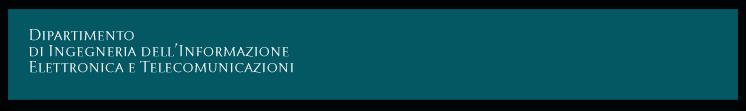 DIET - Dipartimento  di Ingegneria dell'Informazione,  Elettronica e Telecomunicazioni