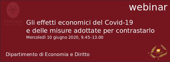 Webinar - Gli effetti economici del Covid-19 e delle misure adottate per contrastarlo