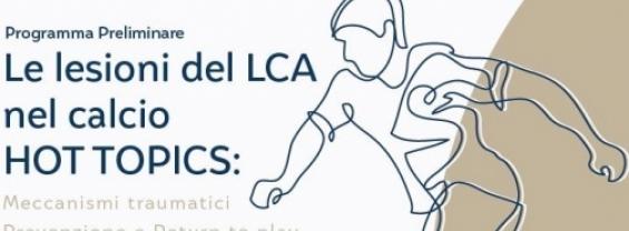 Le lesioni del LCA nel calcio HOT TOPICS: Meccanismi traumatici, Prevenzione e Return to play