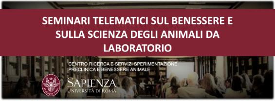 Seminari telematici sul benessere e sulla scienza degli animali da Laboratorio a.a. 2020/2021 - mesi di Luglio e Settembre-