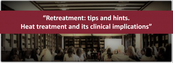 """Seminario """"Retreatment: tips and hints. Heat treatment and its clinical implications"""""""