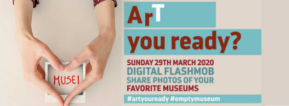 """Sunday, 29 March """"ArT you ready?"""" digital flashmob of cultural heritage promoted by the Italian Ministry of Culture and Tourism"""
