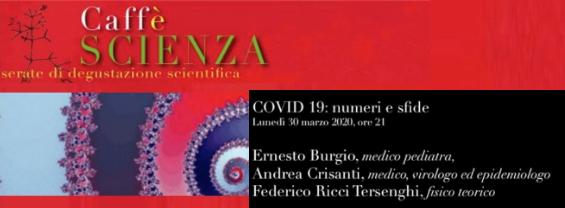 Lunedì 30 marzo 2020 ore 21:00-22:30: Caffè Scienza, Covid-19: numeri e sfide
