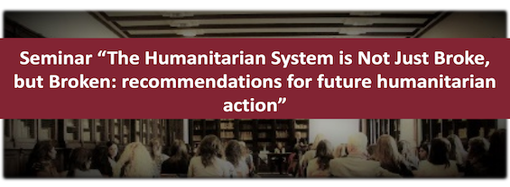 The Humanitarian System is Not Just Broke, but Broken: recommendations for future humanitarian action