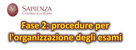 Fase 2: procedure per l'organizzazione degli esami