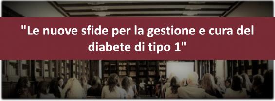 Le nuove sfide per la gestione e cura del diabete di tipo 1