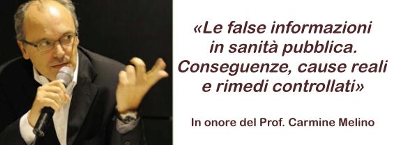Award Lecture in onore del Prof. Carmine Melino. Le false informazioni in sanità pubblica.