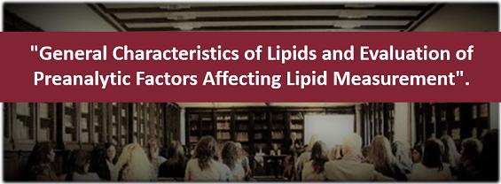 Seminario General Characteristics of Lipids and Evaluation of Preanalytic Factors Affecting Lipid Measurement 12 Settembre ore 10:00 presso Aula D CU035