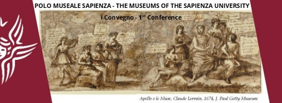 POLO MUSEALE SAPIENZA - THE MUSEUMS OF THE SAPIENZA UNIVERSITY I Convegno - 1st Conference Un'esplorazione della cultura museale alla Sapienza An Exploration of Museum Culture at Sapienza