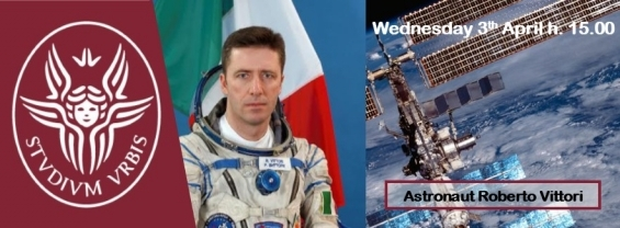 "Wednesday 3th April h. 15.00 Astronaut Roberto Vittori will give a lecture within the Course ""Life Support Systems"""
