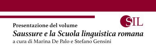 Presentazione del volume Saussure e la Scuola linguistica romana. A cura di Marina De Palo e Stefano Gensini
